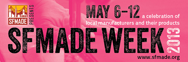 SFMade Week 2013 May 6-12
